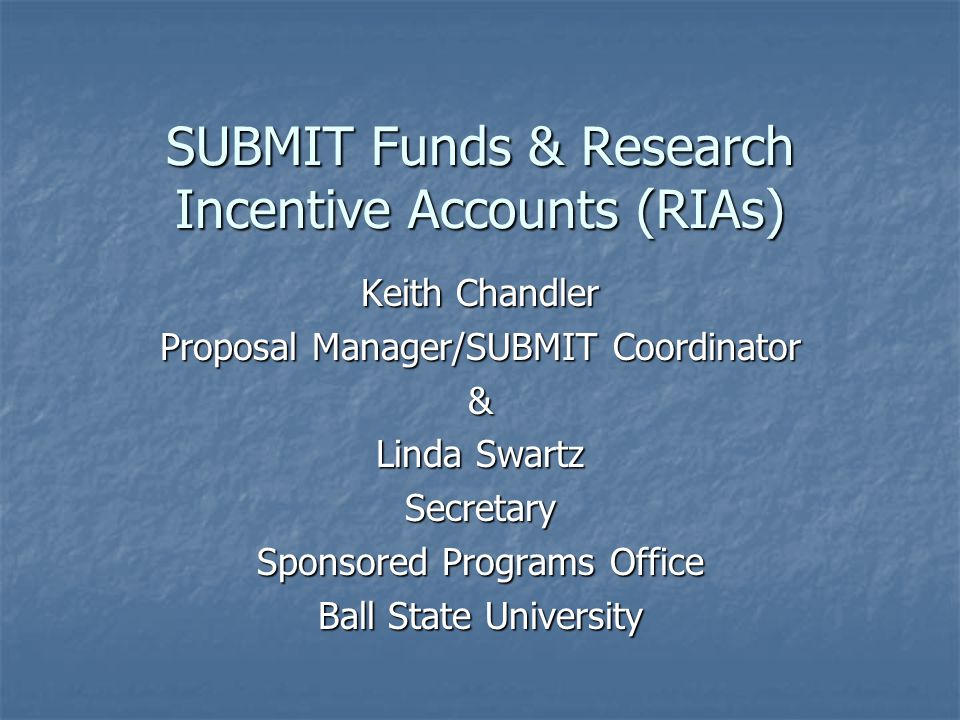 Overview What are SUBMIT Funds.What are SUBMIT Funds.
