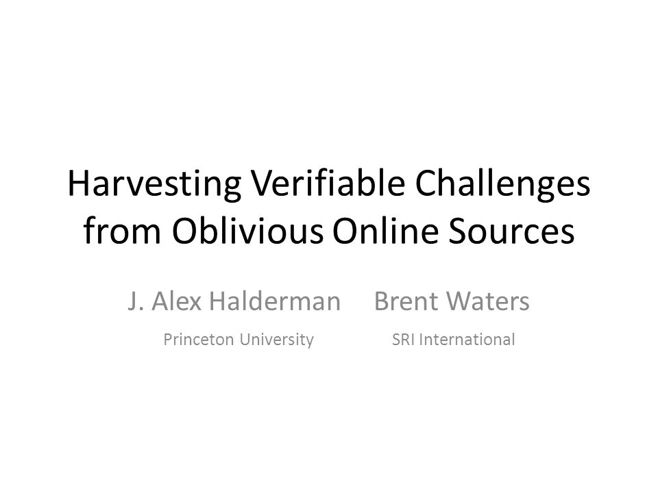 Harvesting Verifiable Challenges from Oblivious Online Sources J.