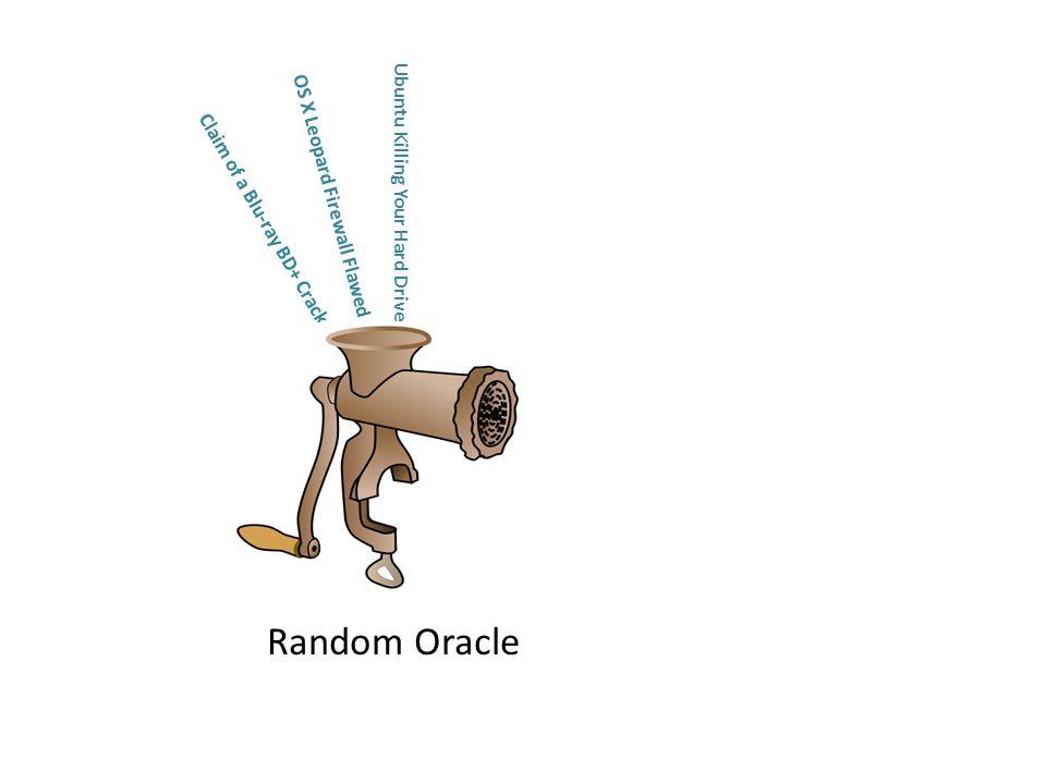 OS X Leopard Firewall Flawed Claim of a Blu-ray BD+ Crack Ubuntu Killing Your Hard Drive a936b29d497 Random Oracle