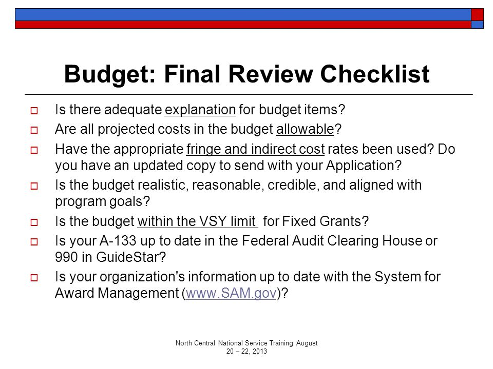 Budget: Final Review Checklist  Is there adequate explanation for budget items.