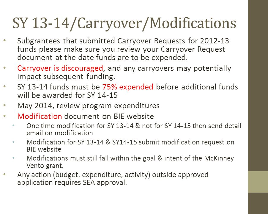SY 13-14/Carryover/Modifications Subgrantees that submitted Carryover Requests for 2012-13 funds please make sure you review your Carryover Request document at the date funds are to be expended.
