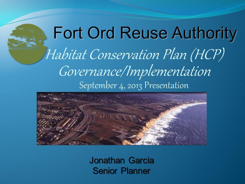 Habitat Conservation Plan (HCP) Governance/Implementation September 4, 2013 Presentation Jonathan Garcia Senior Planner