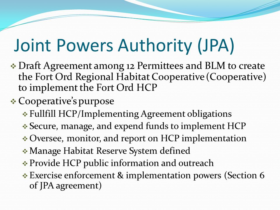 Joint Powers Authority (JPA)  Draft Agreement among 12 Permittees and BLM to create the Fort Ord Regional Habitat Cooperative (Cooperative) to implem