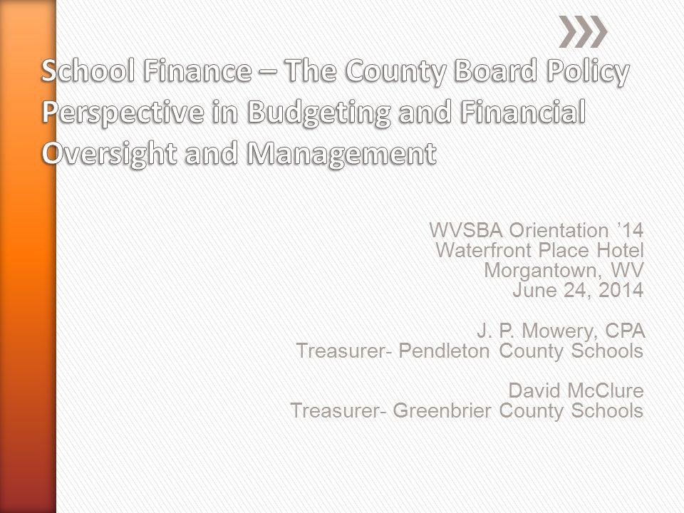 WVSBA Orientation '14 Waterfront Place Hotel Morgantown, WV June 24, 2014 J.