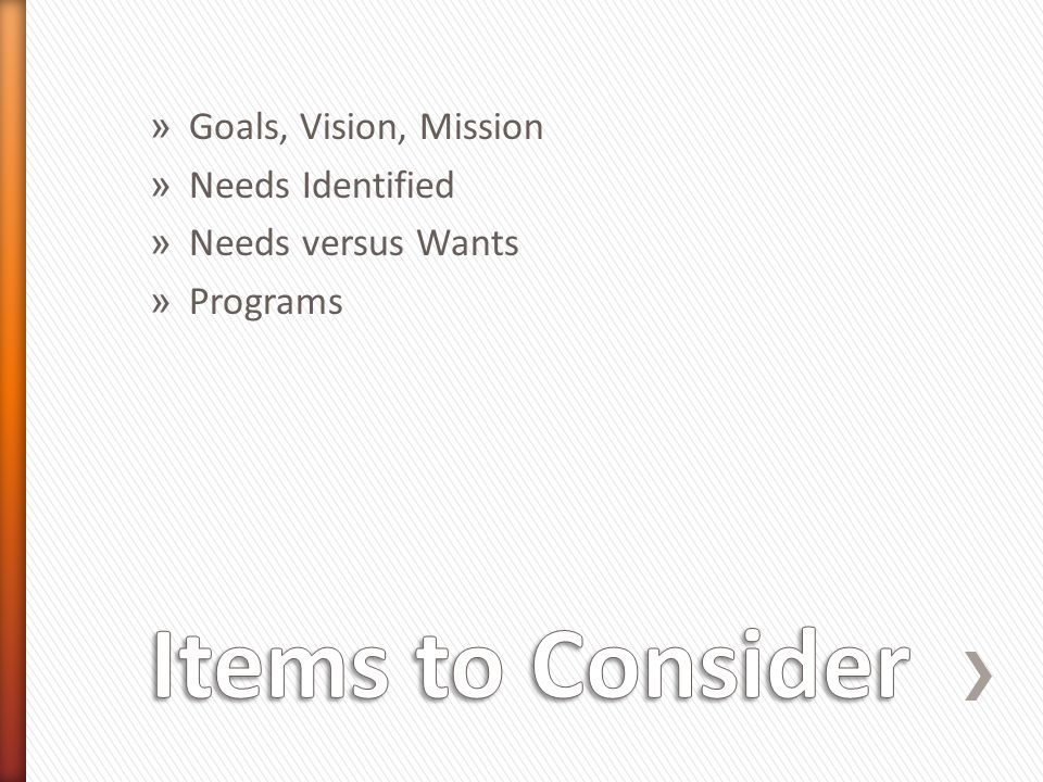 » Goals, Vision, Mission » Needs Identified » Needs versus Wants » Programs