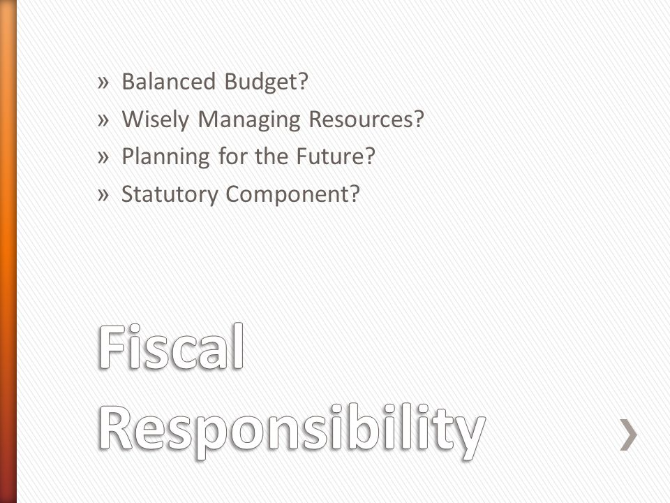 » Balanced Budget? » Wisely Managing Resources? » Planning for the Future? » Statutory Component?