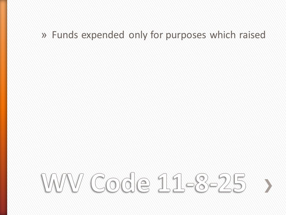 » Funds expended only for purposes which raised