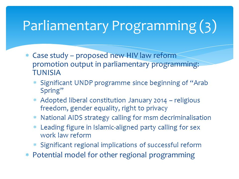 " Case study – proposed new HIV law reform promotion output in parliamentary programming: TUNISIA  Significant UNDP programme since beginning of ""Ara"