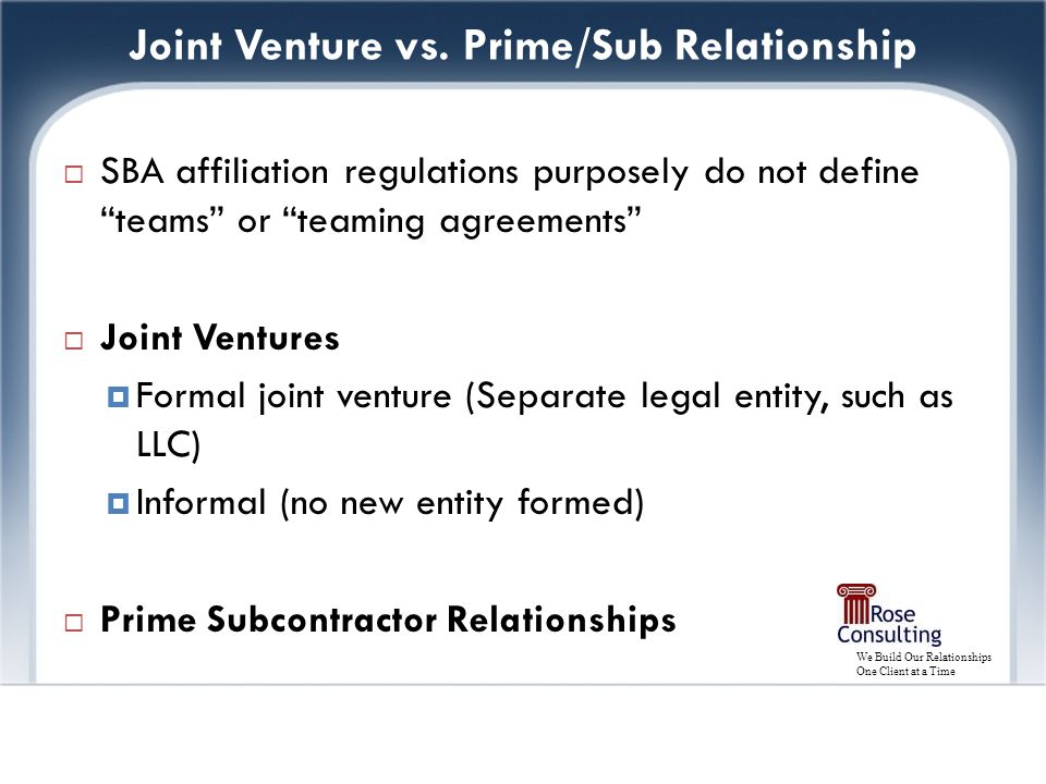We Build Our Relationships One Client at a Time Joint Venture vs.