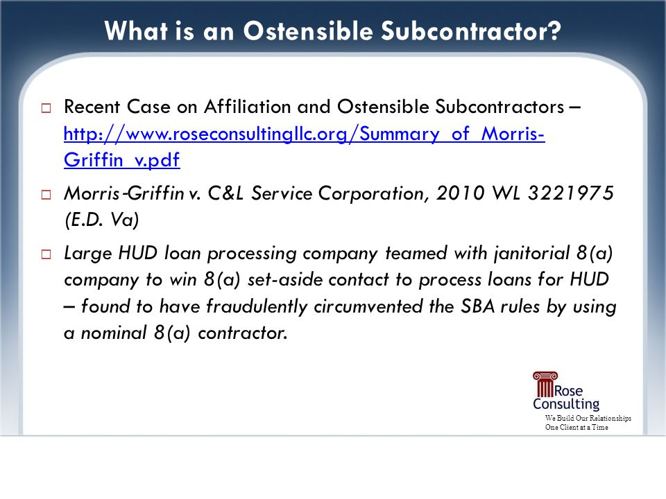 We Build Our Relationships One Client at a Time What is an Ostensible Subcontractor.