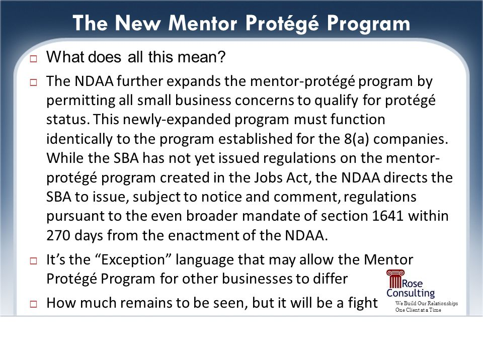 We Build Our Relationships One Client at a Time The New Mentor Protégé Program  What does all this mean.