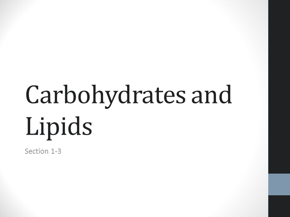 Carbohydrates and Lipids Section 1-3