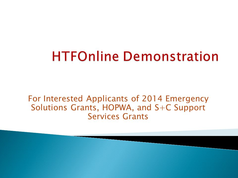 For Interested Applicants of 2014 Emergency Solutions Grants, HOPWA, and S+C Support Services Grants