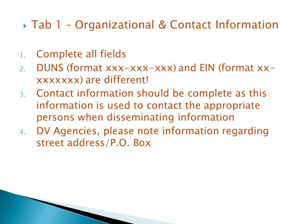 Tab 1 – Organizational & Contact Information 1. Complete all fields 2.