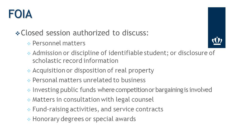  Closed session authorized to discuss:  Personnel matters  Admission or discipline of identifiable student; or disclosure of scholastic record info