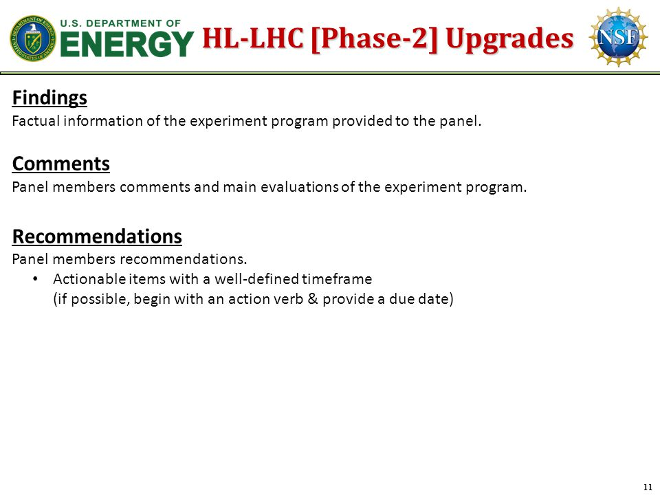 11 HL-LHC [Phase-2] Upgrades Findings Factual information of the experiment program provided to the panel.