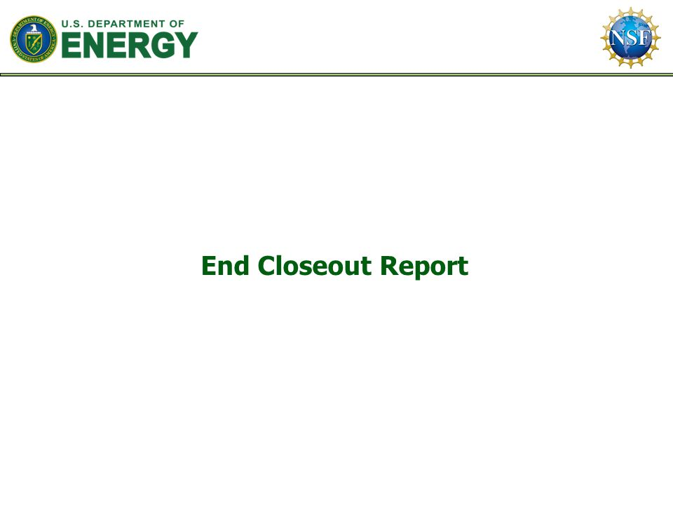 End Closeout Report