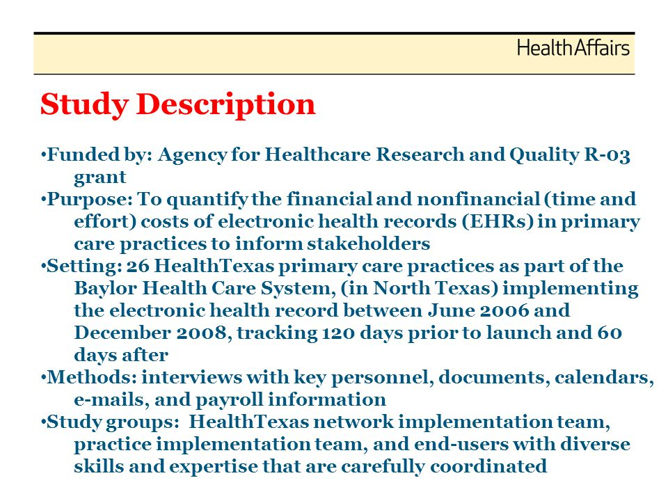 Study Description Funded by: Agency for Healthcare Research and Quality R-03 grant Purpose: To quantify the financial and nonfinancial (time and effor