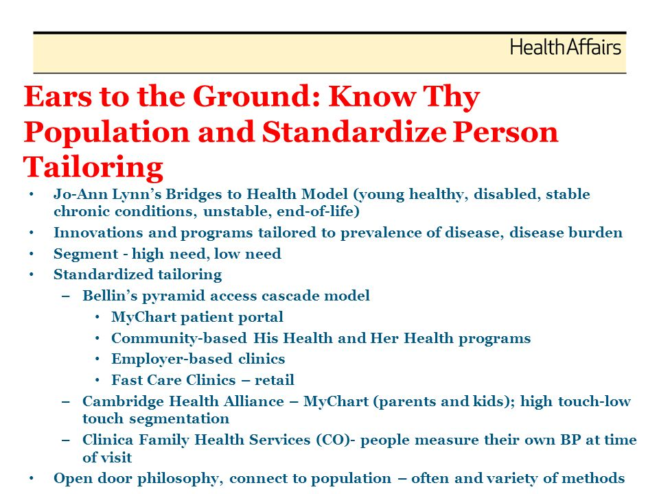 Ears to the Ground: Know Thy Population and Standardize Person Tailoring Jo-Ann Lynn's Bridges to Health Model (young healthy, disabled, stable chroni