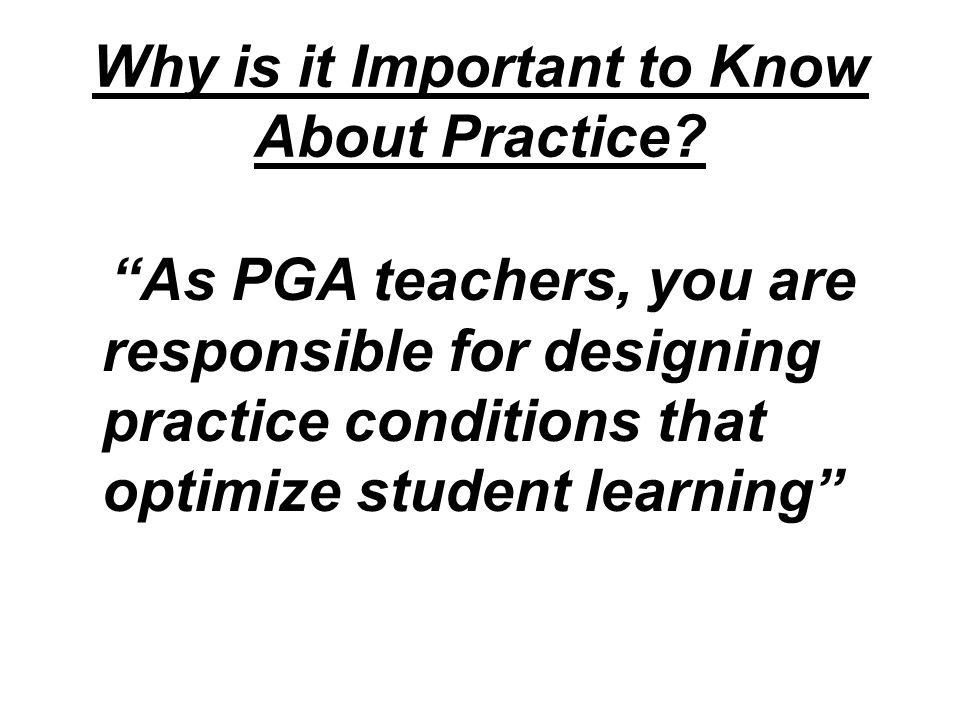 Why is it Important to Know About Practice.