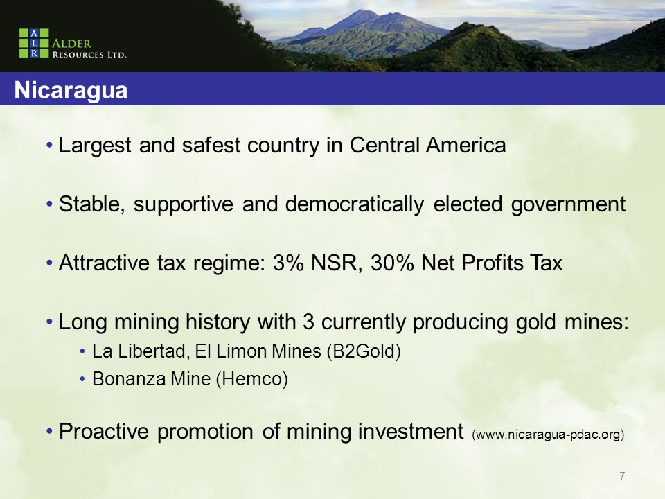 Nicaragua Largest and safest country in Central America Stable, supportive and democratically elected government Attractive tax regime: 3% NSR, 30% Net Profits Tax Long mining history with 3 currently producing gold mines: La Libertad, El Limon Mines (B2Gold) Bonanza Mine (Hemco) Proactive promotion of mining investment (www.nicaragua-pdac.org) 7