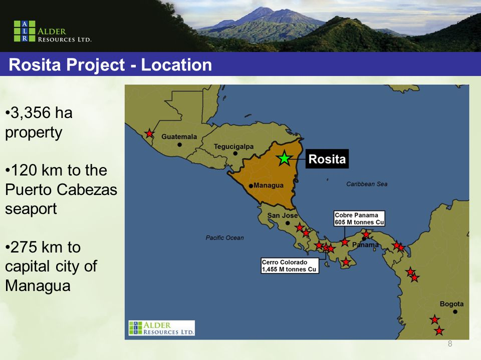 Rosita Project - Location 3,356 ha property 120 km to the Puerto Cabezas seaport 275 km to capital city of Managua 8