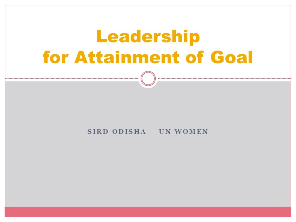 SIRD ODISHA – UN WOMEN Leadership for Attainment of Goal
