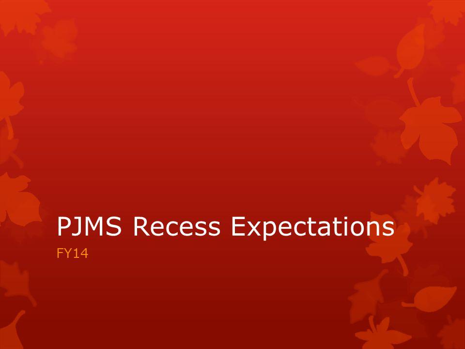 PJMS Recess Expectations FY14