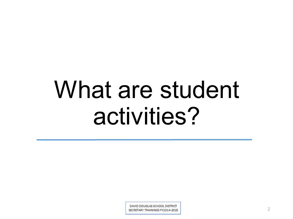 What are student activities? 2