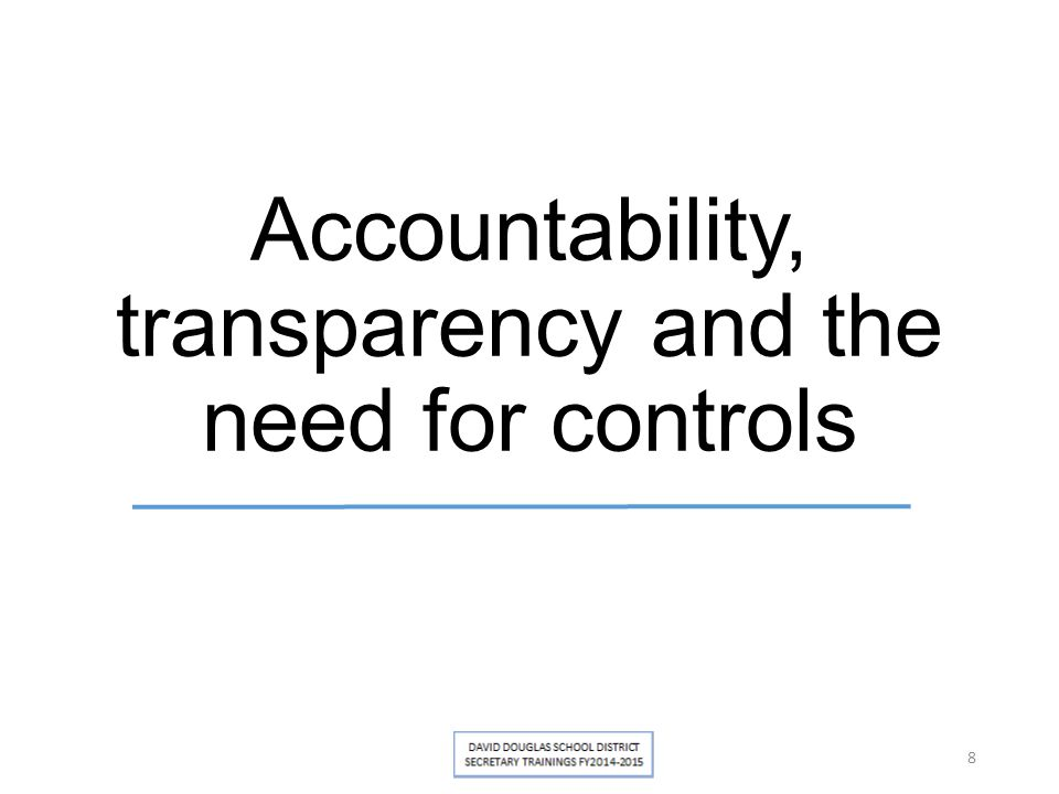 Accountability, transparency and the need for controls 8
