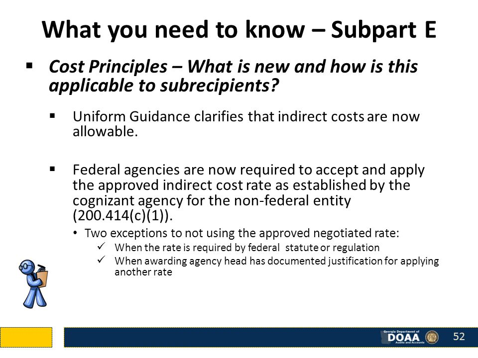 What you need to know – Subpart E  Cost Principles – What is new and how is this applicable to subrecipients.