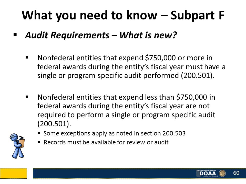 What you need to know – Subpart F  Audit Requirements – What is new.