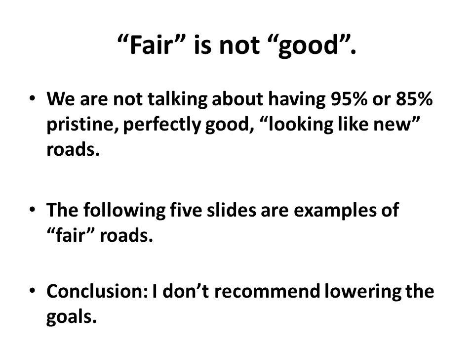 Fair is not good .