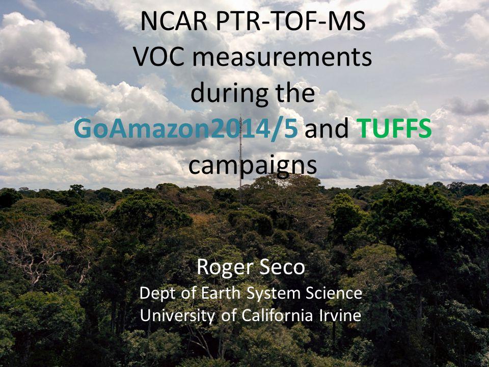 GoAmazon2014/5 IOP1 T3, terrestrial site 60 km to the west of Manaus, Brazil 9/Feb – 27/Mar 2014 VOC measurements (H 3 O + mode) – Ambient air – Oxidation Flow Reactors (OFR) – SOA formation (University of Colorado - Jimenez group)
