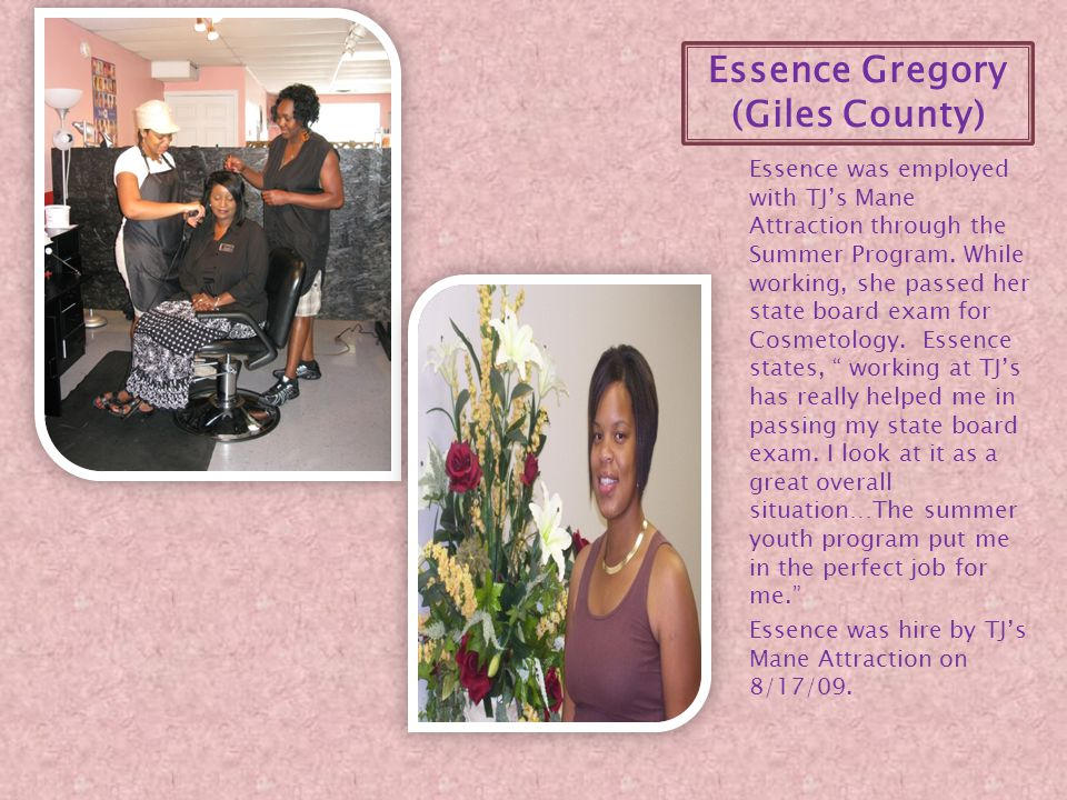 Essence was employed with TJ's Mane Attraction through the Summer Program.