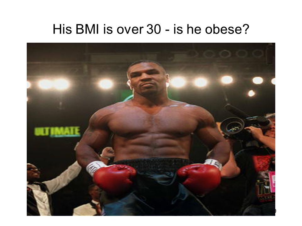 19 His BMI is over 30 - is he obese?