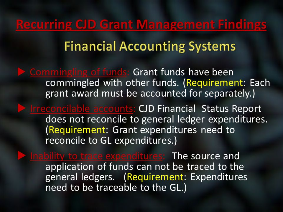  Commingling of funds: Grant funds have been commingled with other funds. (Requirement: Each grant award must be accounted for separately.)  Irrecon