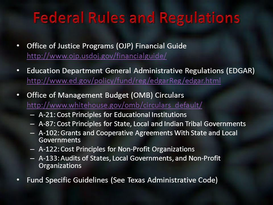 Office of Justice Programs (OJP) Financial Guide http://www.ojp.usdoj.gov/financialguide/ Education Department General Administrative Regulations (EDG