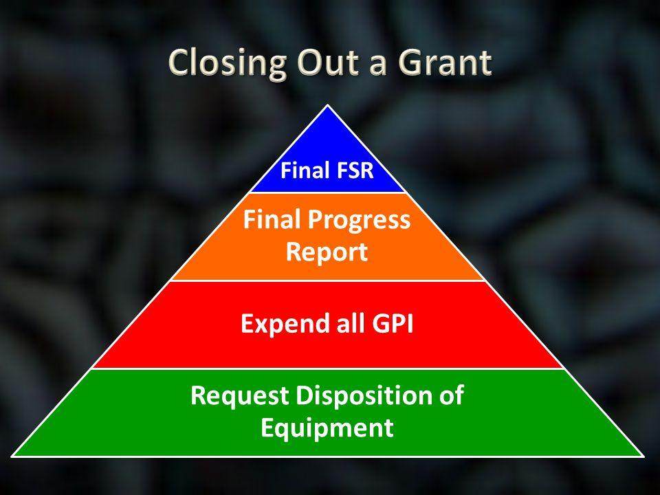 Final FSR Final Progress Report Expend all GPI Request Disposition of Equipment