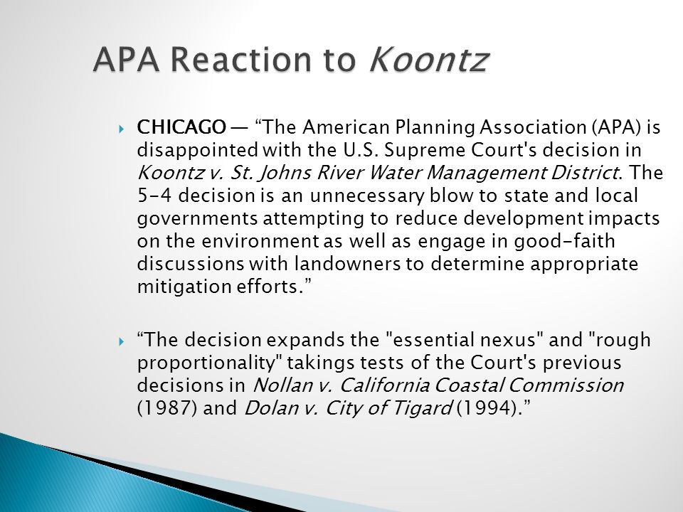 "APA Reaction to Koontz  CHICAGO — ""The American Planning Association (APA) is disappointed with the U.S. Supreme Court's decision in Koontz v. St. Jo"
