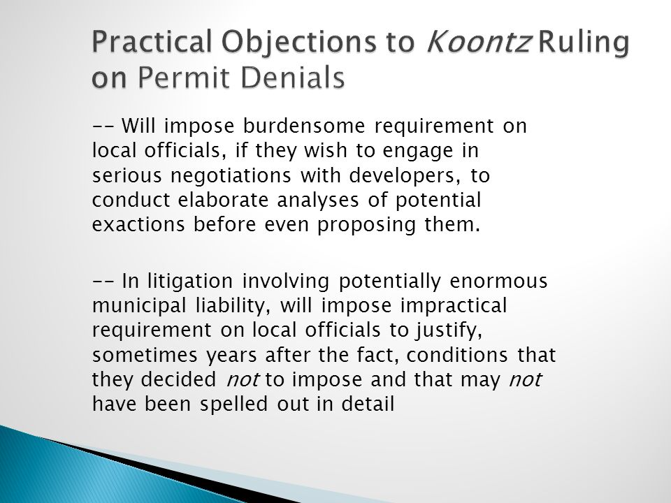 Practical Objections to Koontz Ruling on Permit Denials -- Will impose burdensome requirement on local officials, if they wish to engage in serious ne