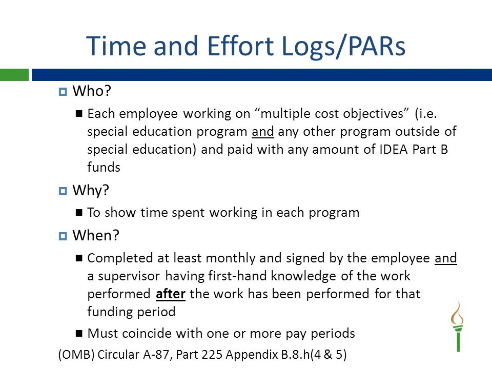 Time and Effort Logs/PARs  Who. Each employee working on multiple cost objectives (i.e.
