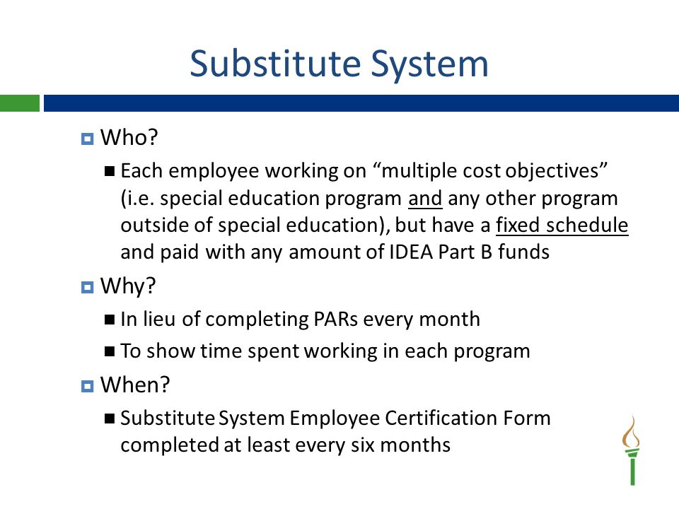 Substitute System Prior to implementing the substitute system, the district/LEA must submit a management certification to the Department.
