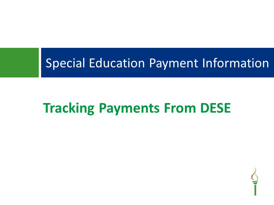 Special Education Payment Information Tracking Payments From DESE