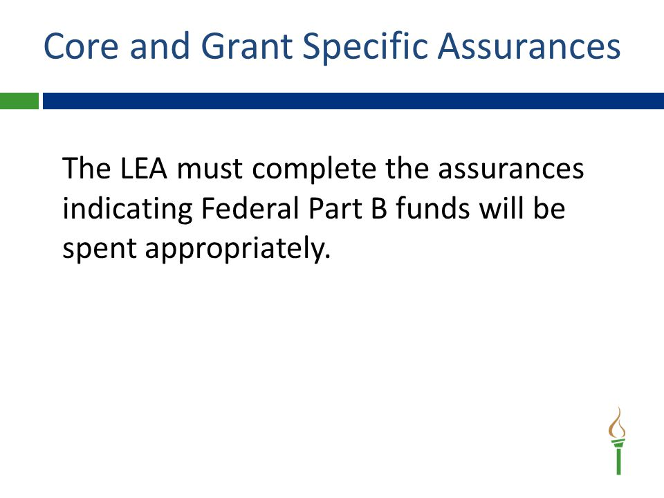 The LEA must complete the assurances indicating Federal Part B funds will be spent appropriately.
