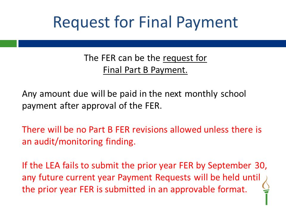 Carryover Period Carryover period = one additional fiscal year Rules:  Carryover funds cannot be obligated until the LEA has a prior year FER approved and amends the current year budget application to obligate the carryover funds.