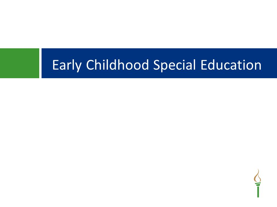 Early Childhood Special Education