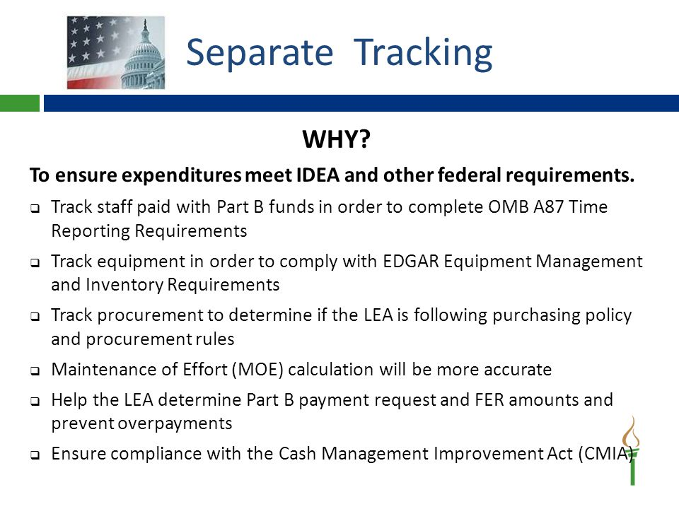 WHY. To ensure expenditures meet IDEA and other federal requirements.