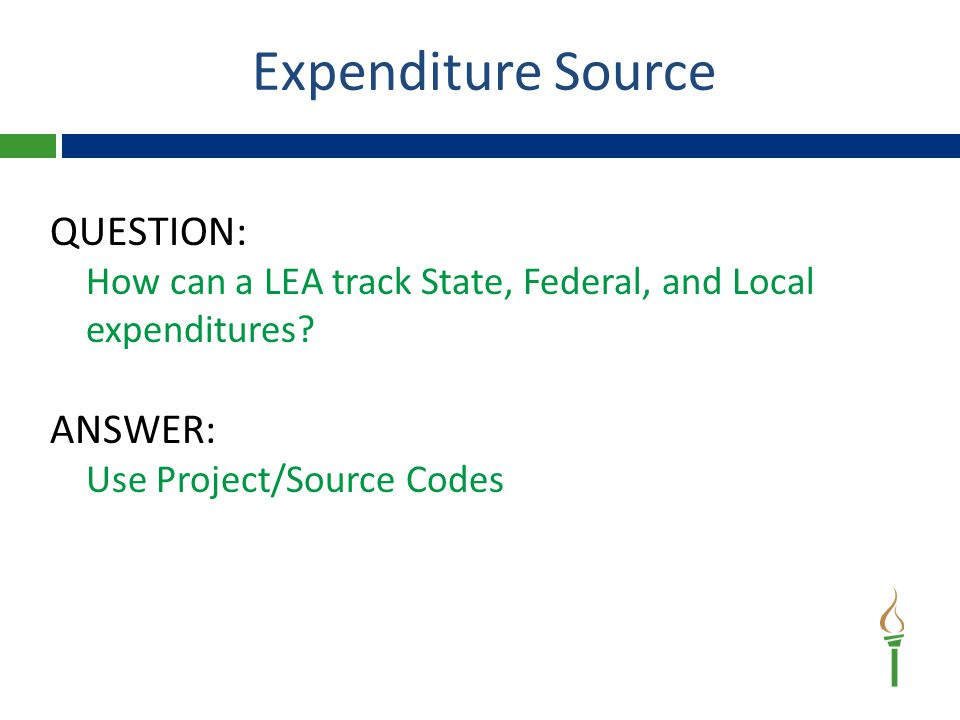 Expenditure Source QUESTION: How can a LEA track State, Federal, and Local expenditures.