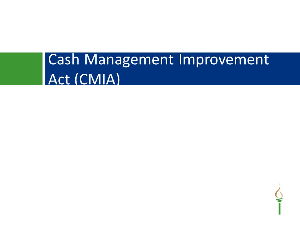 Cash Management Improvement Act (CMIA)